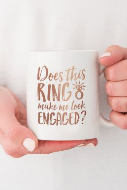 Personalised Coffee Mug - Does This Ring Make Me Look Engaged
