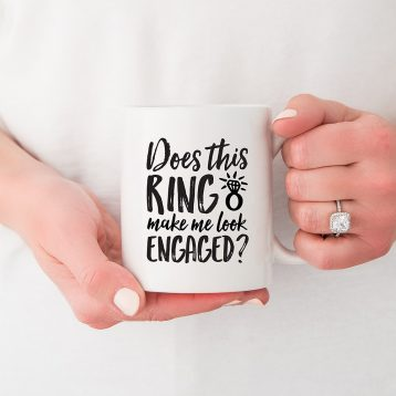 Personalised Coffee Mug - Does This Ring Make Me Look Engaged? Black/White